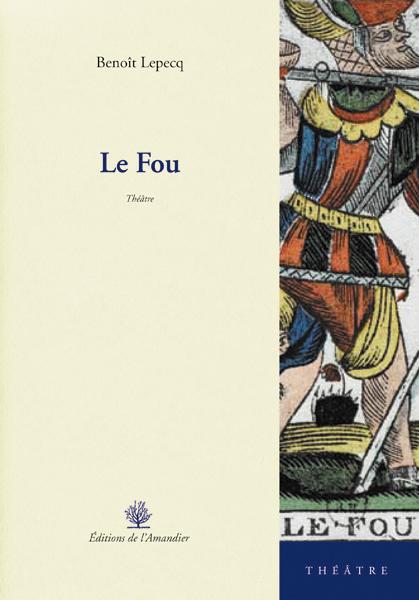 Le Fou - Théâtre - Benoît Lepecq