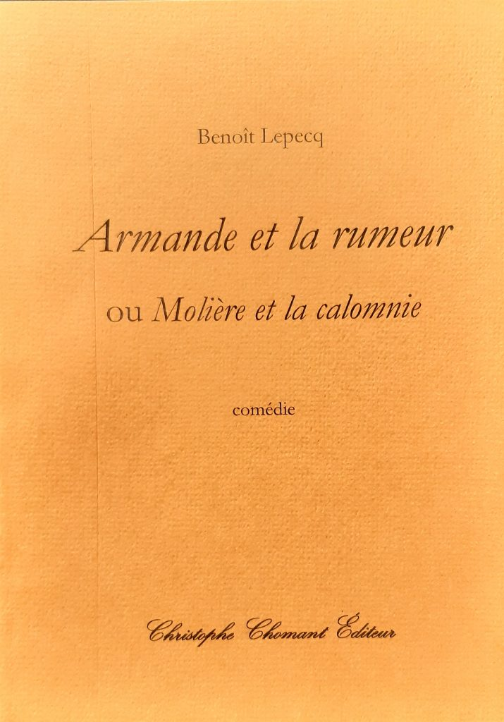 Armande et la rumeur, ou Molière et la calomnie